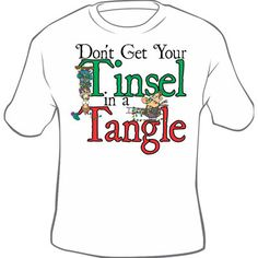 Don't Get Your Tinsel In A Tangle Christmas Holiday T Shirt on Etsy, $15.00