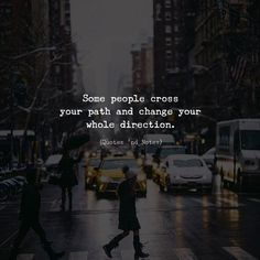 Some people cross your path and change your whole direction.  via (http://ift.tt/2CBCKRb)