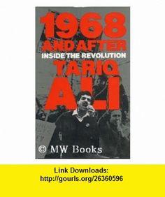 1968 and after Inside the revolution (9780856340826) Tariq Ali , ISBN-10: 0856340820  , ISBN-13: 978-0856340826 ,  , tutorials , pdf , ebook , torrent , downloads , rapidshare , filesonic , hotfile , megaupload , fileserve