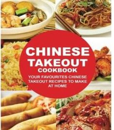 Chinese Takeout Cookbook: Your Favorites Chinese Takeout Recipes To Make At Home PDF