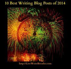 10 Best Writing Blog Posts of 2014 via Janalyn Voigt  Live Write Breathe