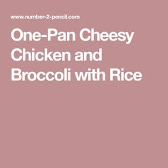 One-Pan Cheesy Chicken and Broccoli with Rice