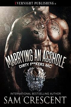 Marrying an Asshole (Dirty F**kers MC Book 3) by Sam Cres... https://www.amazon.com/dp/B01M103XIT/ref=cm_sw_r_pi_dp_x_boe9xb3W7NBB5
