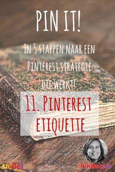 'PIN IT! In 5 stappen naar een Pinterest strategie die werkt!' Hoofdstuk 11: Pinterest etiquette. Pinterest marketing boek door @suuswartenbergh
