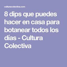 8 dips que puedes hacer en casa para botanear todos los días  - Cultura Colectiva