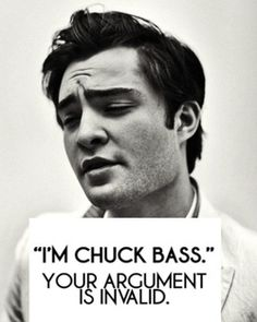 """""""I'm chuck bass"""" gotta love that catch phrase almost as much as I love him"""