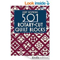 501 Rotary-Cut Quilt Blocks - Kindle edition by Judy Hopkins. Crafts, Hobbies & Home Kindle eBooks @ Amazon.com.