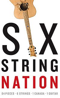 Six String Nation - February 2013 Canadian Culture, February 22, Conductors, Have Time, Guitars, Jazz, Artists, Reading, Board
