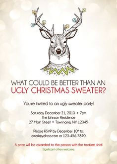 I would looooove to throw an ugly Christmas sweater party, unfortunately most of the friends we have probably would be too cool to participate in something like this ;) :(