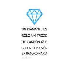 20160816 Un diamante es sólo un trozo de carbón que soportó presión extraordinaria - @Candidman