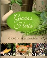 As Gracia shares her love and knowledge of herbs in Gracia's Herbs you'll feel right at home even if you're just starting out.