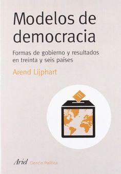 Modelos de democracia: Formas de gobierno y su evolución (Ariel Ciencias Políticas) de Arend Lijphart http://www.amazon.es/dp/8434418150/ref=cm_sw_r_pi_dp_2rASub0YKHGHQ