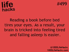 The secret, however, is a boring book!!! Or else, you'll read all night.