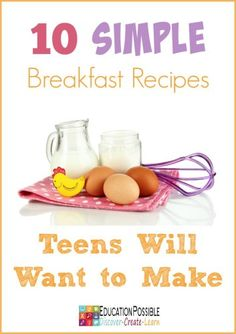 10 Simple Breakfast Recipes Teens Will Want to Make - Education Possible