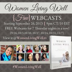 Starting in ONE week!! Join us for 7 Thursday nights for our FREE webcasts!!! We will be discussing topics like: Walking with God, Parenting, Marriage, Health and MORE! Join us!! #WomenLivingWell