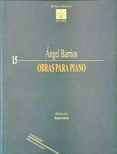 BARRIOS, Ángel. Obras para piano. ICCMU.