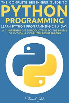 Python: Python Programming: Learn Python Programming In A Day - A Comprehensive…