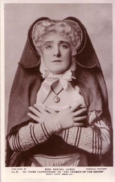 —Bertha Lewis as Dame Carruthers in The Yeomen of the Guard