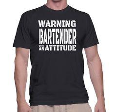 Warning Bartender With An Attitude T-Shirt