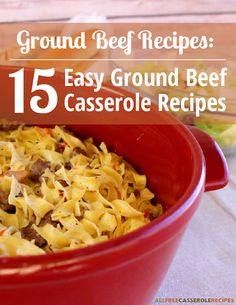 Ground Beef Recipes: 15 Easy Ground Beef Casserole Recipes | The best weeknight dinner ideas!
