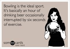 bowling only sport drink beer six second exercise