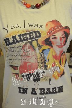 Raised in a Barn-cowgirl  barn  horse  cow  vintage