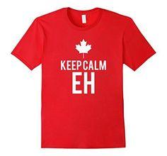 Canada Keep Calm Eh T-Shirt Celebrating 150 Years