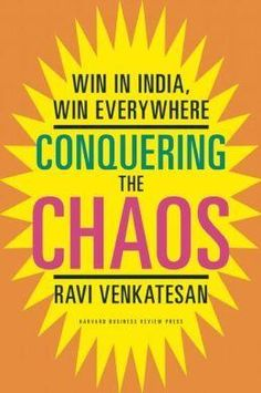 Buy Conquering the Chaos Win in India, Win Everywhere Book by Ravi Venkatesan at Infibeam with discounted price and free home delivery in India. In this book tells about the India is on the minds of business leaders everywhere. Within a few decades, India will be the world's most populous nation and one of its largest economies.