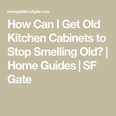 How to Get a Musty Smell Out of Cabinets | Musty smell in ...