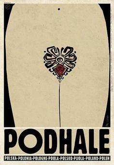 Podhale - Check also other posters from PLAKAT-POLSKA series Original Polish poster designer: Ryszard Kaja year: 2013 size: Vintage Graphic Design, Graphic Design Posters, Graphic Design Illustration, Graphic Art, Polish Folk Art, Polish Posters, Art Deco Posters, Vintage Travel Posters, Vintage Logos