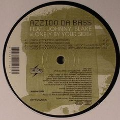 Azzido Da Bass Featuring Johnny Blake - Lonely By Your Side