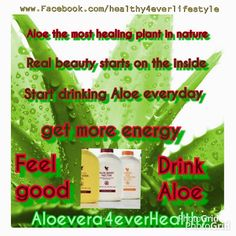Real beauty starts on the inside !  By drinking Aloe... Click on photo and visit my Webstore of amazing Aloe Products. All 100% natural. Aloe Vera the most healing plant in nature.