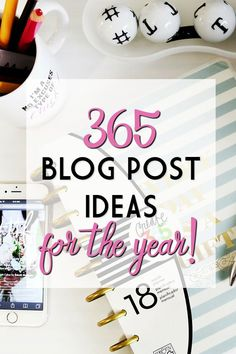 365 blog post ideas for the year