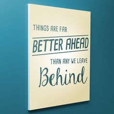 Girls Bedroom Decor - Canvas Quotes - Things are Far Better Ahead Than Any We Leave Behind - 12x16, 16x20, 18x24 - Inspirational Wall Art. his canvas print will have you feeling 73% more optimistic about your future every time you look at it. Bonus perk: it will also help your mind focus on what lies ahead in life instead of what has already happened. The canvas print is available in 3 sizes: Medium (12x16 inches), Large (16x20 inches), and Extra Large (18x24 inches). Each canvas comes…