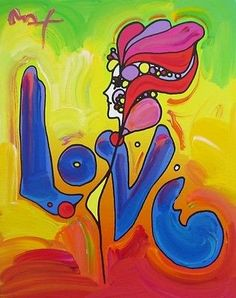 LOVE, Original Mixed Media Painting on Canvas, Peter Max - SIGNED with – Human's Art