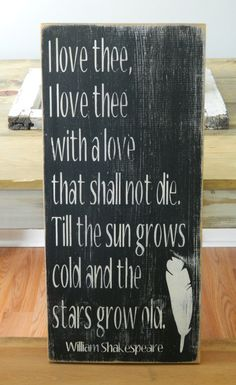 I Love Thee...William Shakespeare Quote - Heavily Distressed Black and White Wood Sign - Customizable on Etsy, $45.00