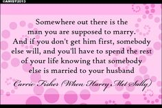 Somewhere out there ~ When Harry Met Sally ~ Movie Quotes Harry Met Sally Quotes, Harry And Sally, When Harry Met Sally, A Case Of You, Best Movie Lines, True Love Waits, Favorite Movie Quotes, Fabulous Quotes, Quotes