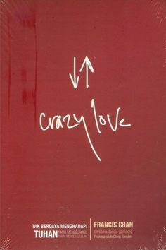 Crazy love (terjemahan) by Francis Chan