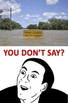 You dont say meme Road Closed - Sarcasm Meme - Sarcasm Meme ideas - You dont say meme Road Closed The post You dont say meme Road Closed appeared first on Gag Dad. All Meme, Crazy Funny Memes, Funny Puns, Really Funny Memes, Stupid Funny Memes, Funny Laugh, Wtf Funny, Funny Relatable Memes, Funny Stuff