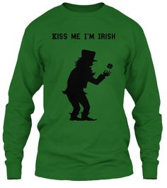 Kiss me I'm Irish  St Patrick's Day is coming up next month and you might be needing a t shirt in green . High quality great price in all sizes.
