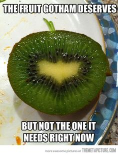 The Dark Fruit. hahaha, I am imagining the Christain Bale Batman voice coming out of this kiwi! lol
