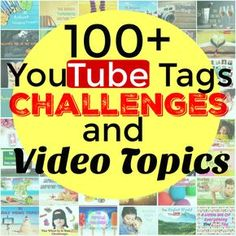 100+ YouTube Tags, Challenges, And Video Topics