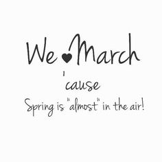 Hello March Quotes Wishes Messages Sayings 2015 Quotes, Hd Quotes, Words Quotes, Inspirational Quotes, Sayings, Quotes Images, Qoutes, The Words, Hello March Quotes