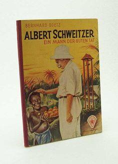 Albert Schweizer : Ein Mann der guten: Goetz, Bernhard