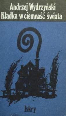Okładka książki Kładka w ciemność świata