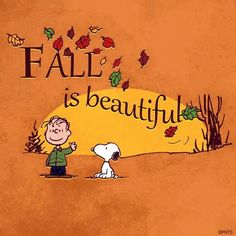 Fall is Beautiful autumn leaves charlie brown fall snoopy peanuts autumn quote happy fall fall greeting fall quote Snoopy Love, Snoopy And Woodstock, Baby Snoopy, Chillout Zone, Snoopy Quotes, Peanuts Quotes, Bd Comics, Charlie Brown And Snoopy, Fall Pictures