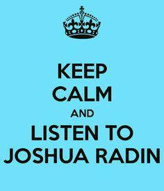 keep calm and listen to joshua radin!