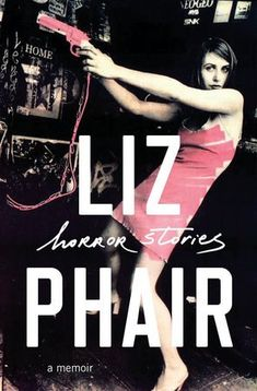 "Read ""Horror Stories A Memoir"" by Liz Phair available from Rakuten Kobo. The two-time Grammy-nominated singer-songwriter behind the groundbreaking album Exile in Guyville traces her life and ca. Liz Phair, Non Fiction, Random House, Free Pdf Books, Free Ebooks, Books And Coffee, Best Short Stories, Fallen Book, Book Signing"