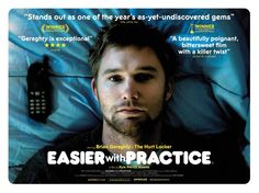 'Easier With Practice' directed by Kyle Patrick Alvarez starring Brian Geraghty