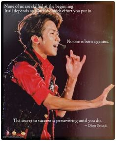 Ohno Satoshi is deep. You Are My Soul, Celebrity Quotes, Japanese Boy, Secret To Success, Celebration Quotes, Kokoro, Powerful Words, Beautiful Day, Boy Bands